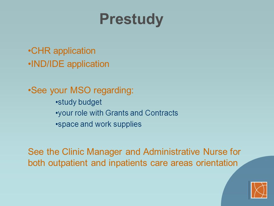 Prestudy CHR application IND/IDE application See your MSO regarding: