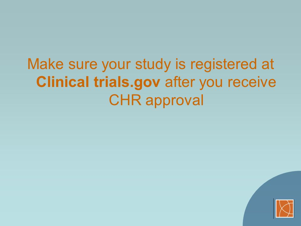 Make sure your study is registered at Clinical trials