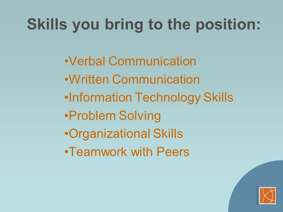 Skills you bring to the position:
