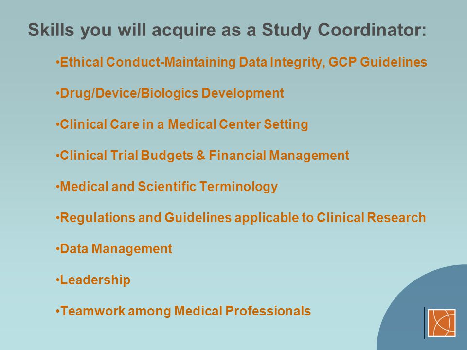 Skills you will acquire as a Study Coordinator: