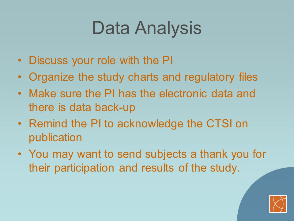 Data Analysis Discuss your role with the PI