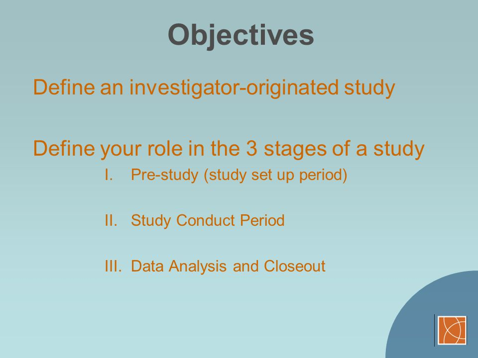 Objectives Define an investigator-originated study