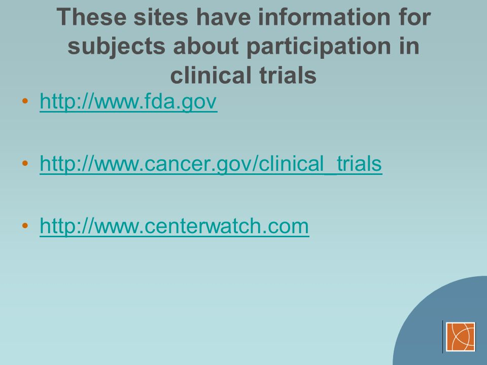 These sites have information for subjects about participation in clinical trials