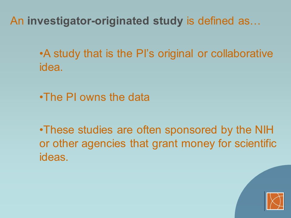 An investigator-originated study is defined as…