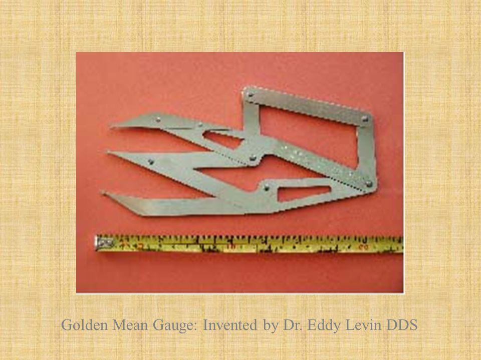 Golden Mean Gauge: Invented by Dr. Eddy Levin DDS