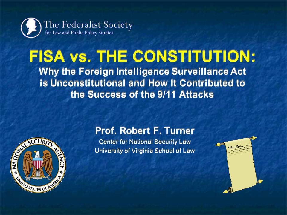 FISA vs. THE CONSTITUTION: Why the Foreign Intelligence Surveillance Act is Unconstitutional and How It Contributed to the Success of the 9/11 Attacks