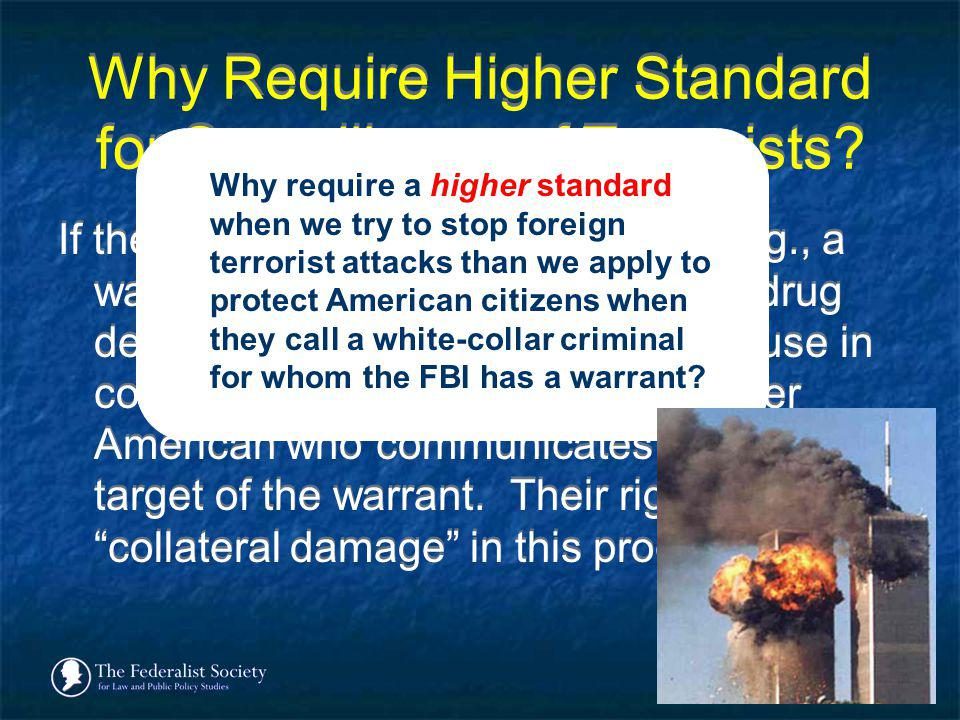 Why Require Higher Standard for Surveillance of Terrorists