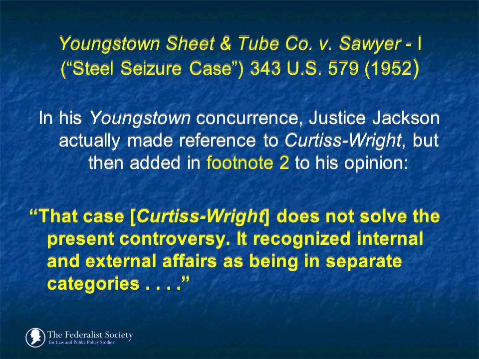 Youngstown Sheet & Tube Co. v. Sawyer - I ( Steel Seizure Case ) 343 U