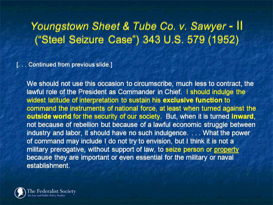 Youngstown Sheet & Tube Co. v. Sawyer - II ( Steel Seizure Case ) 343 U.S. 579 (1952)