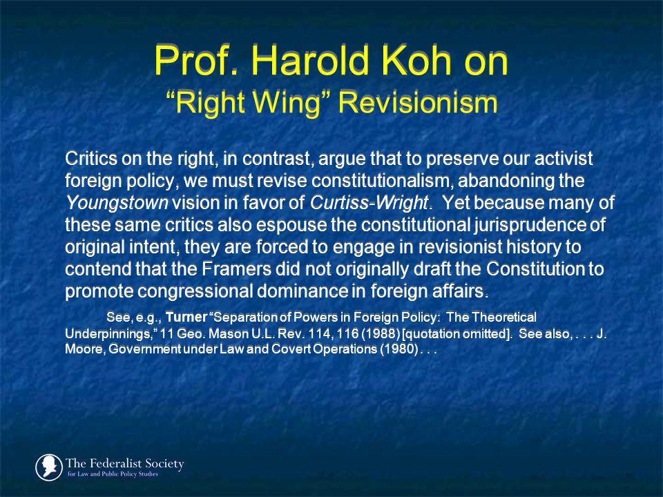 Prof. Harold Koh on Right Wing Revisionism
