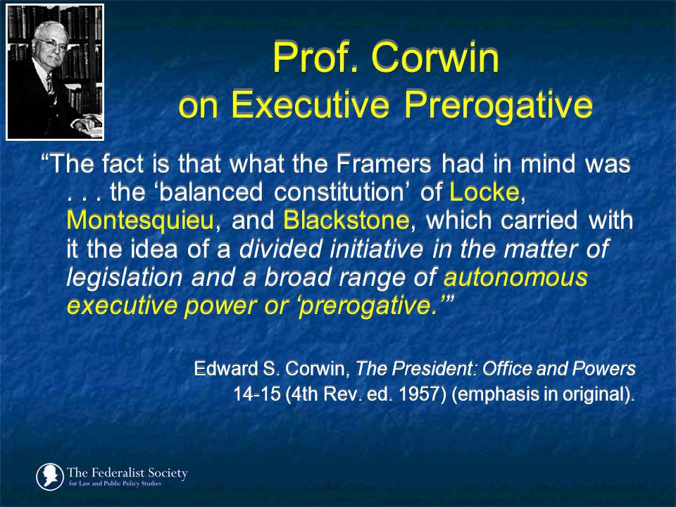Prof. Corwin on Executive Prerogative