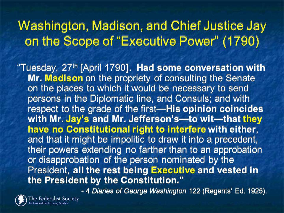 Washington, Madison, and Chief Justice Jay on the Scope of Executive Power (1790)