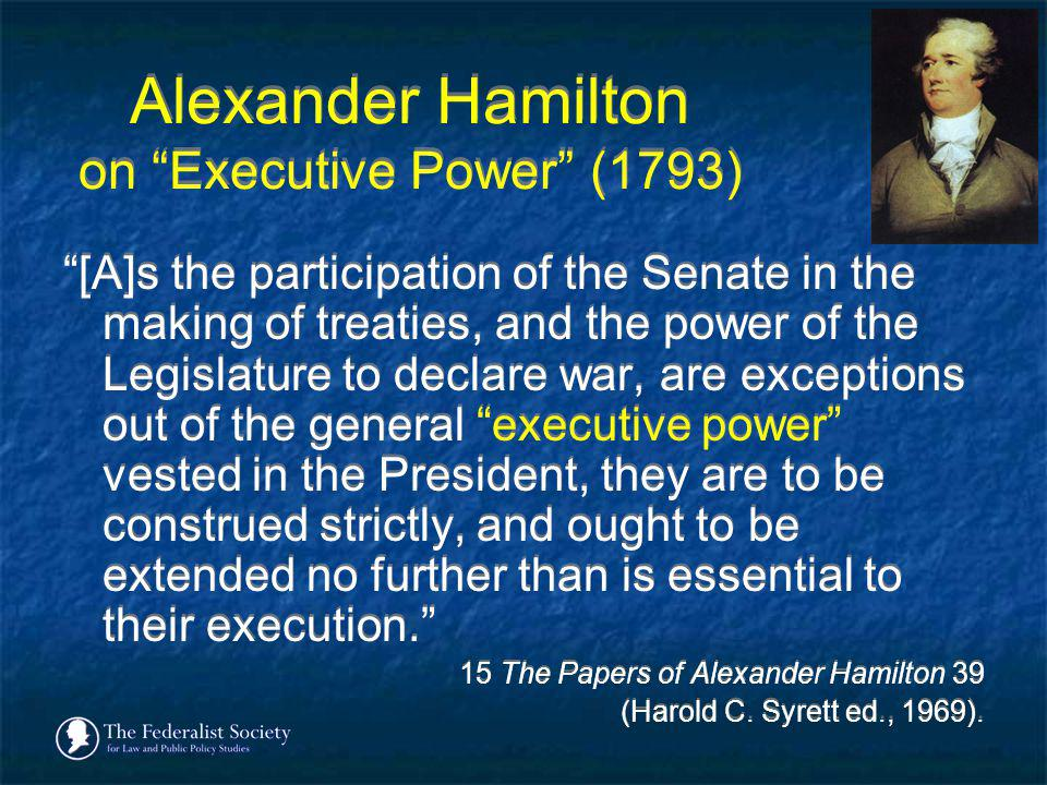 Alexander Hamilton on Executive Power (1793)