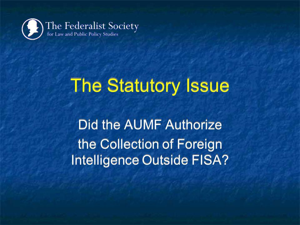the Collection of Foreign Intelligence Outside FISA