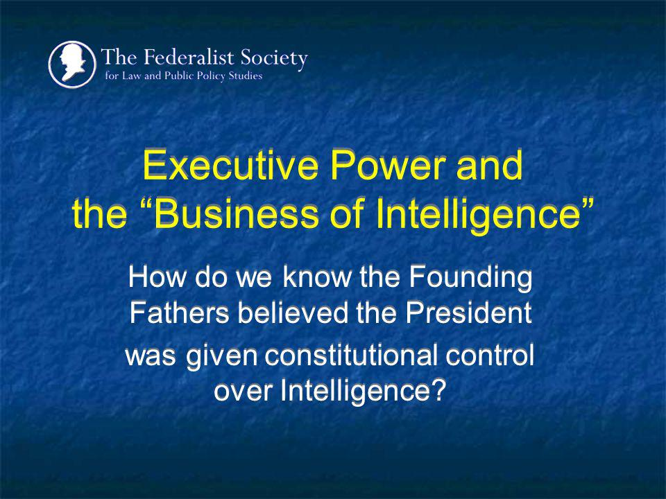 Executive Power and the Business of Intelligence