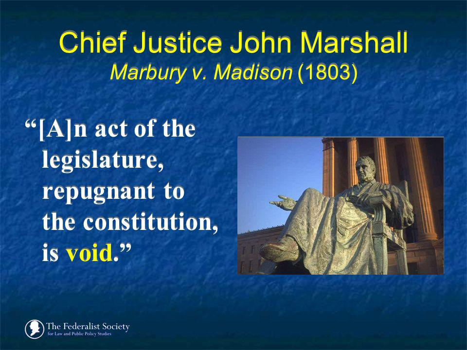 Chief Justice John Marshall Marbury v. Madison (1803)
