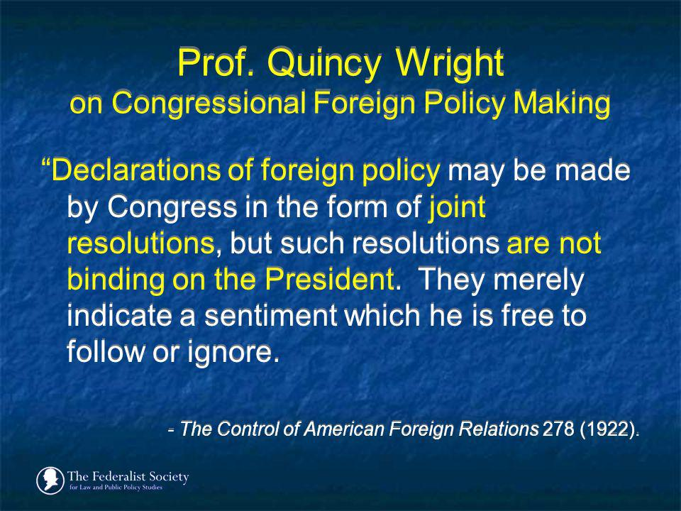 Prof. Quincy Wright on Congressional Foreign Policy Making