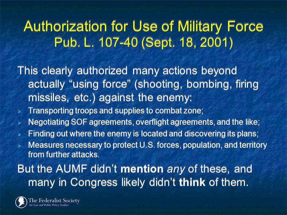 Authorization for Use of Military Force Pub. L (Sept. 18, 2001)
