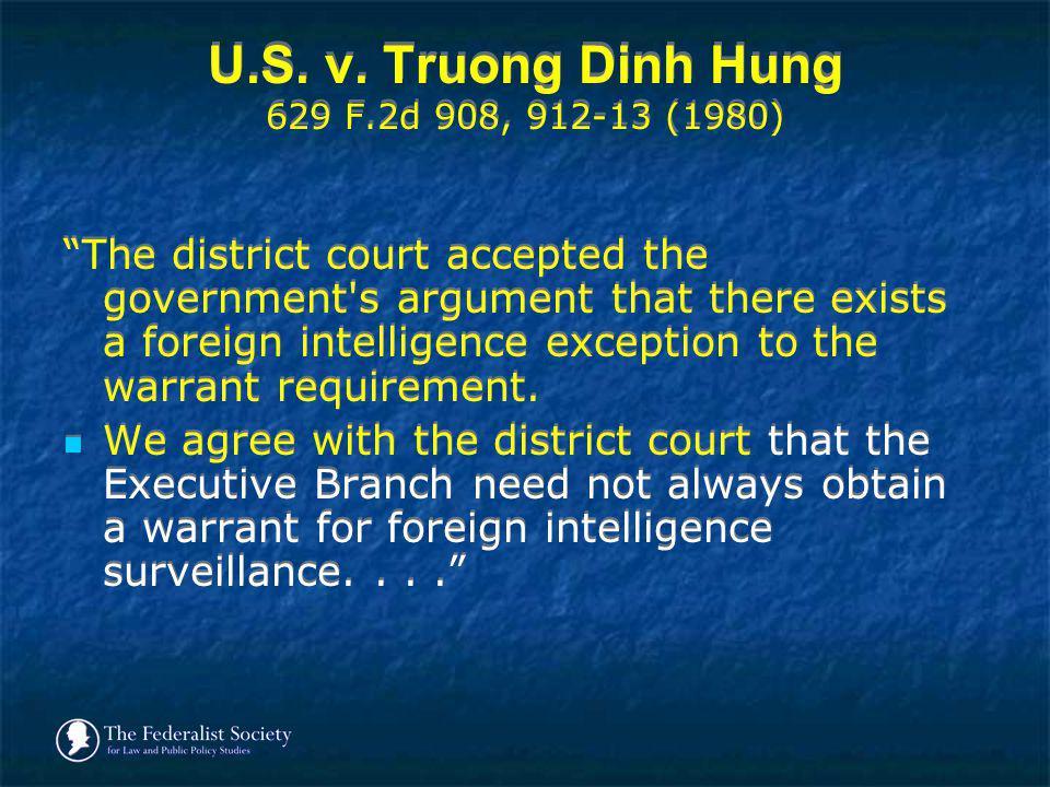 U.S. v. Truong Dinh Hung 629 F.2d 908, 912-13 (1980)