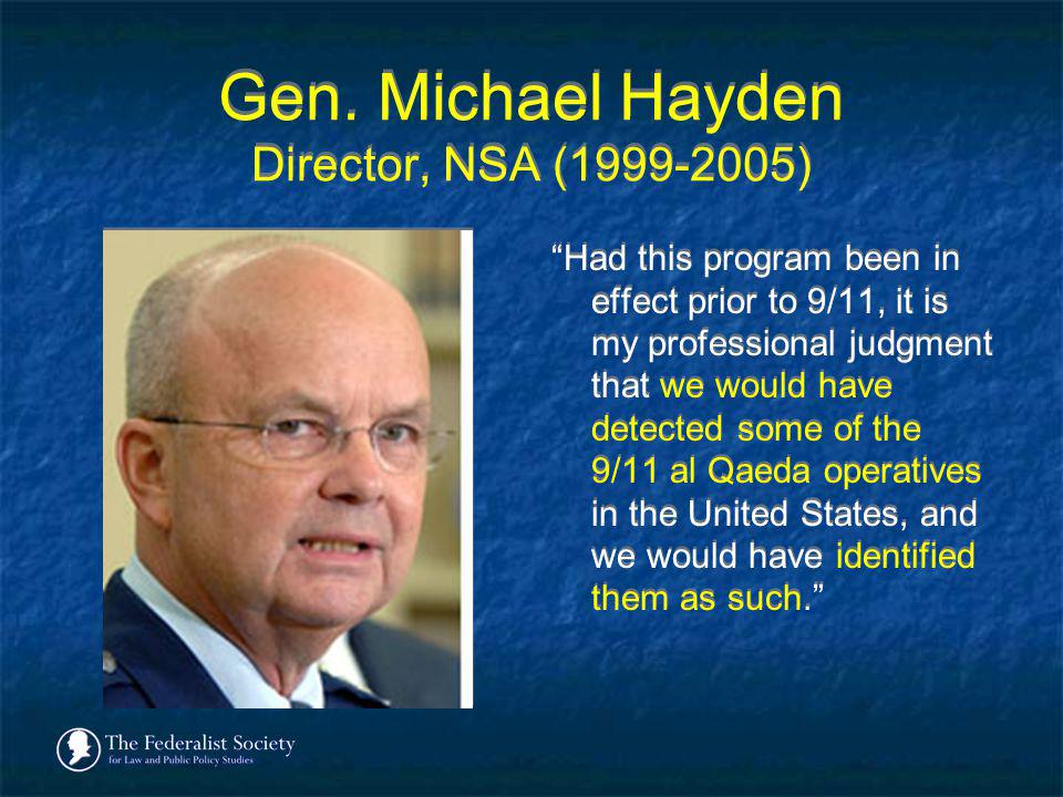 Gen. Michael Hayden Director, NSA (1999-2005)