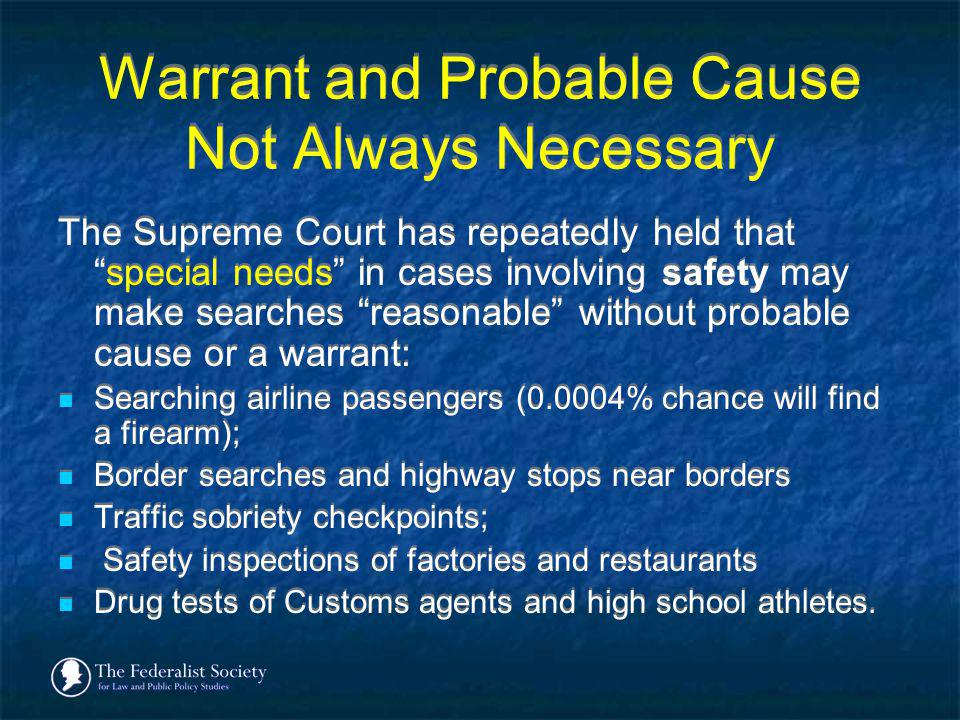 Warrant and Probable Cause Not Always Necessary