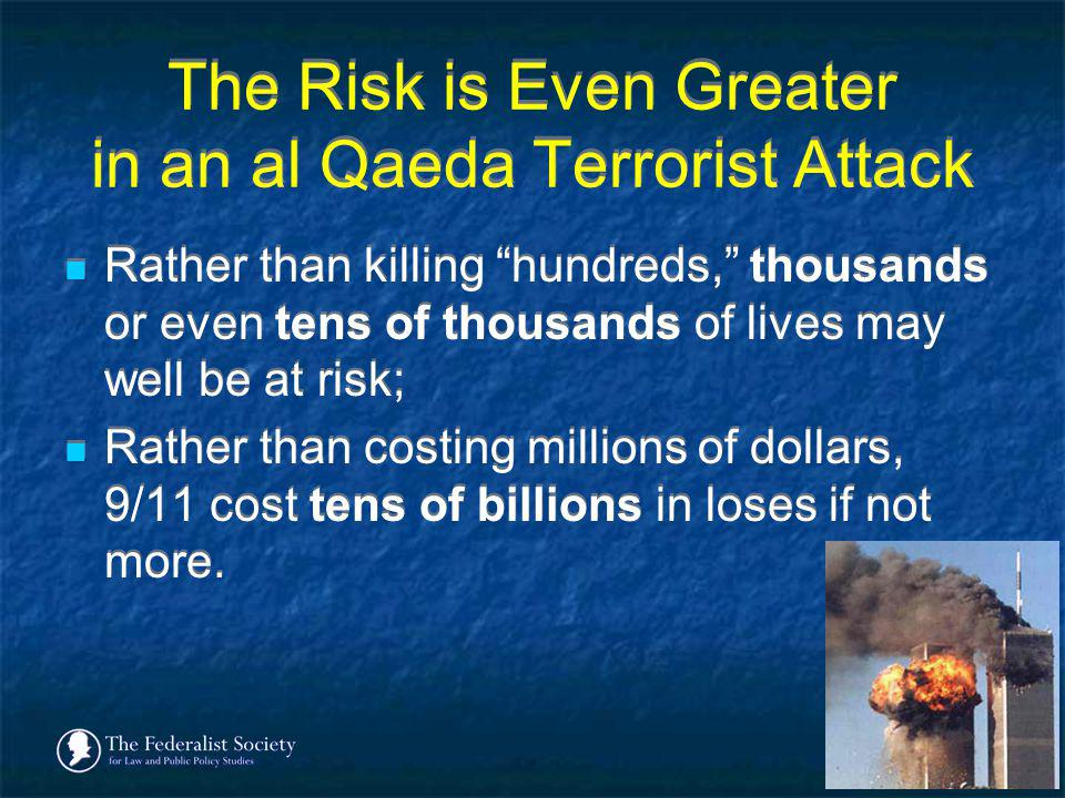 The Risk is Even Greater in an al Qaeda Terrorist Attack