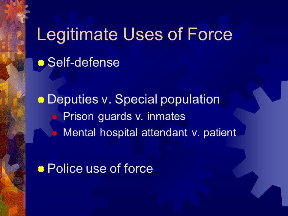 Legitimate Uses of Force