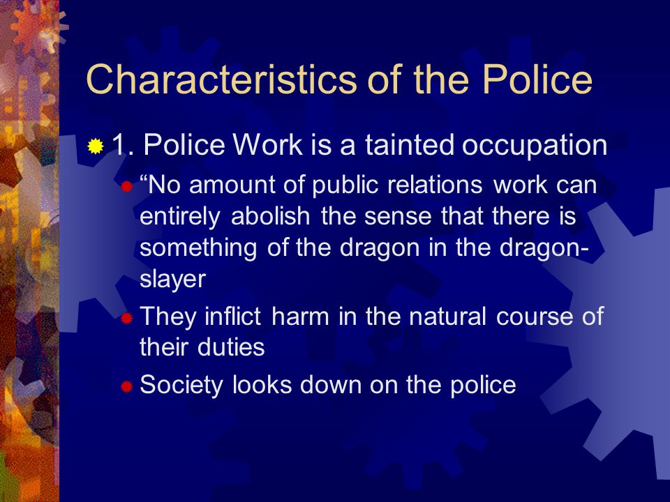 Characteristics of the Police