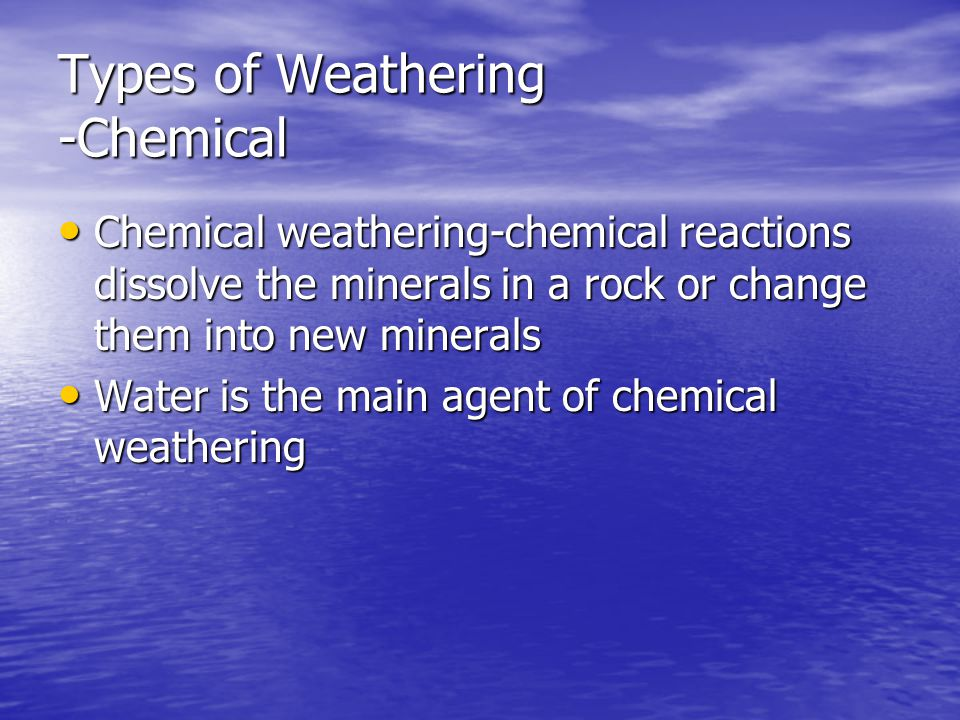 Types of Weathering -Chemical