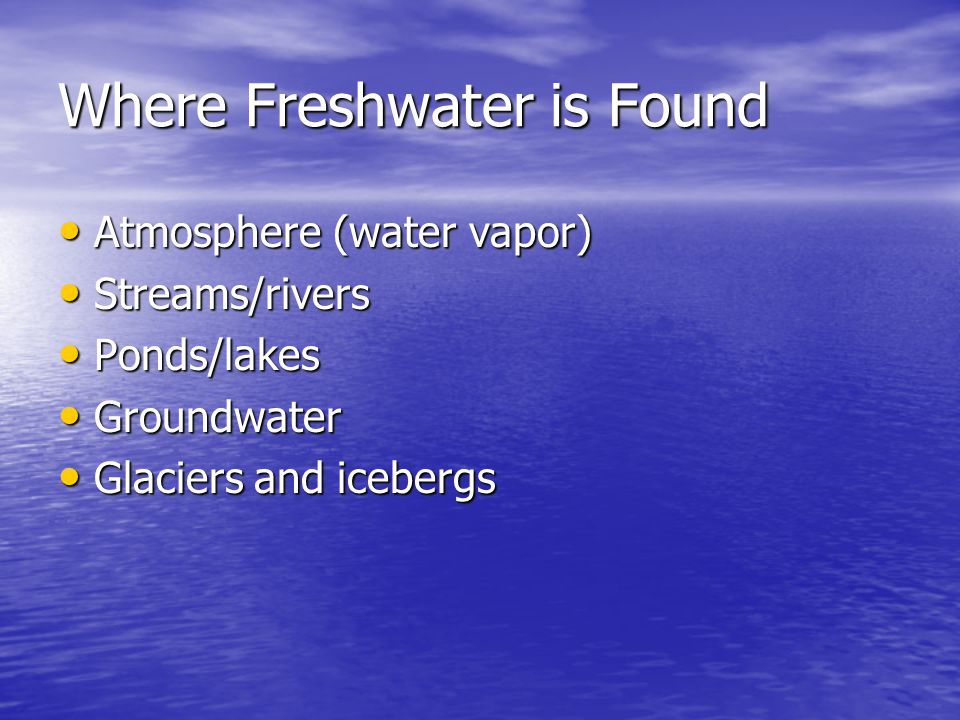 Where Freshwater is Found