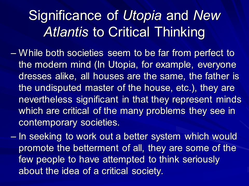 Significance of Utopia and New Atlantis to Critical Thinking