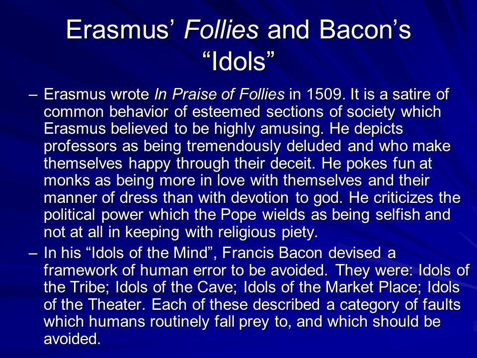 Erasmus' Follies and Bacon's Idols