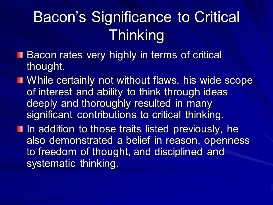 Bacon's Significance to Critical Thinking