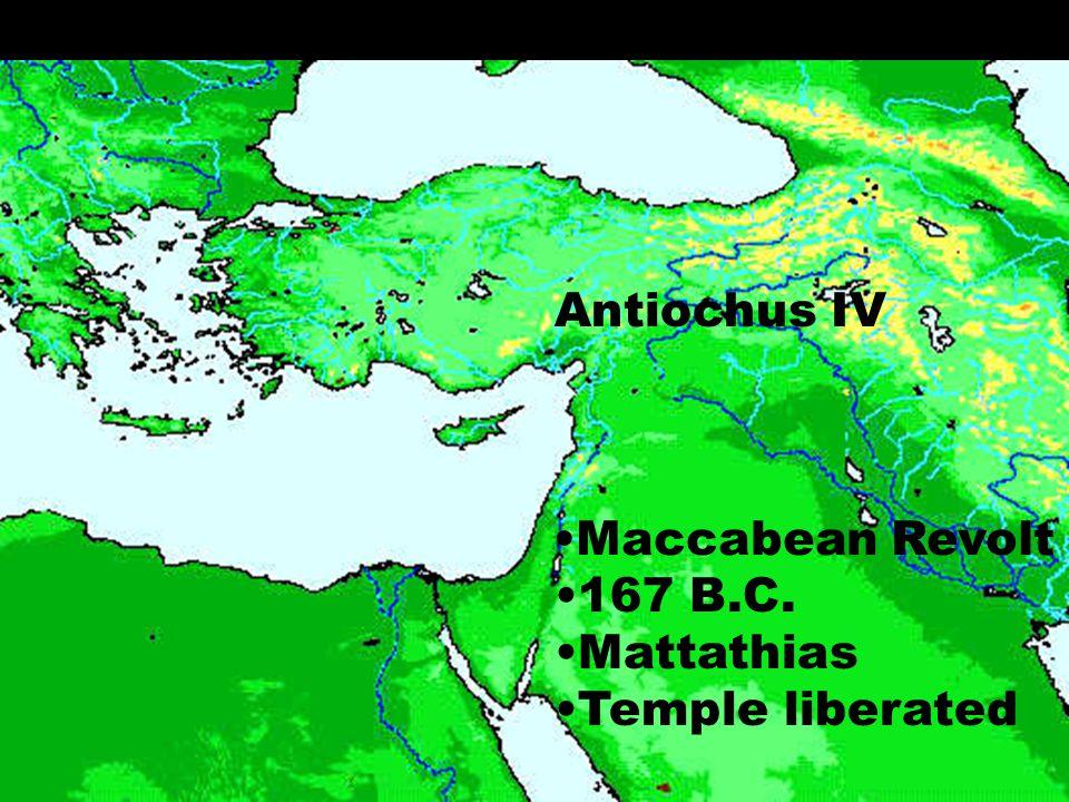 Antiochus IV Maccabean Revolt 167 B.C. Mattathias Temple liberated
