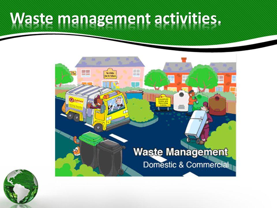 Waste management activities.