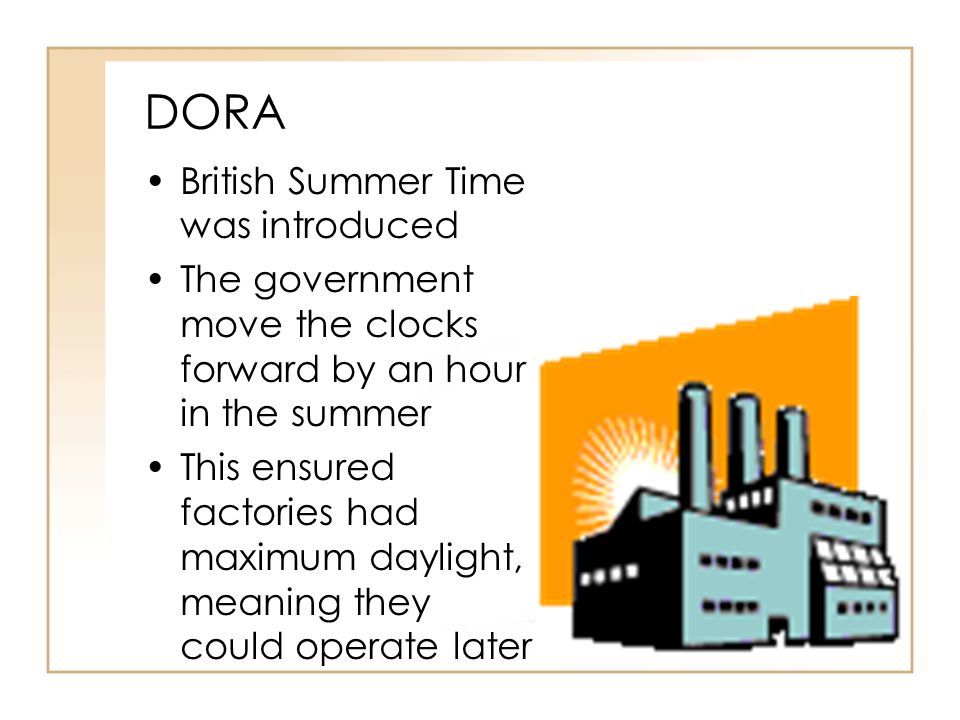 DORA British Summer Time was introduced