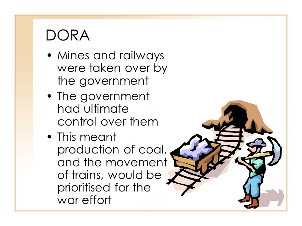 DORA Mines and railways were taken over by the government
