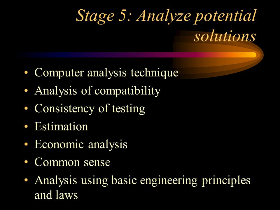 Stage 5: Analyze potential solutions