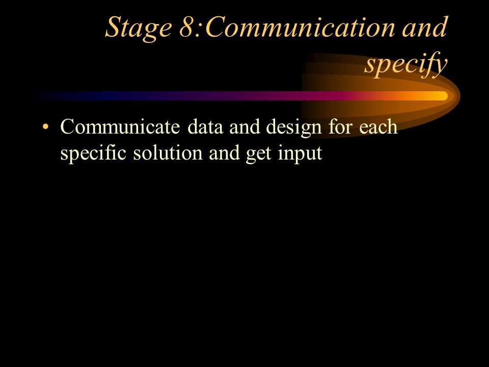 Stage 8:Communication and specify