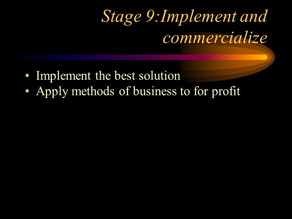 Stage 9:Implement and commercialize