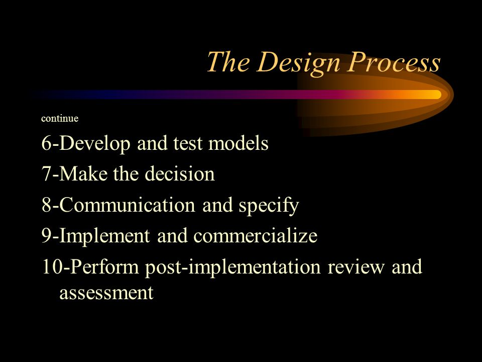 The Design Process 6-Develop and test models 7-Make the decision