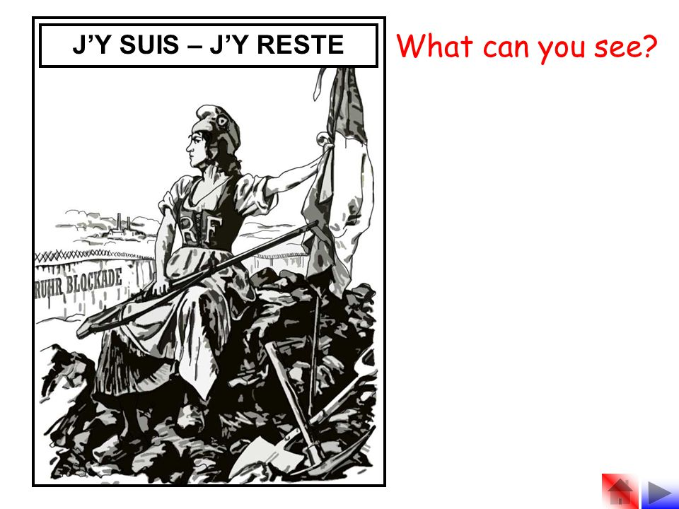 J'Y SUIS – J'Y RESTE What can you see