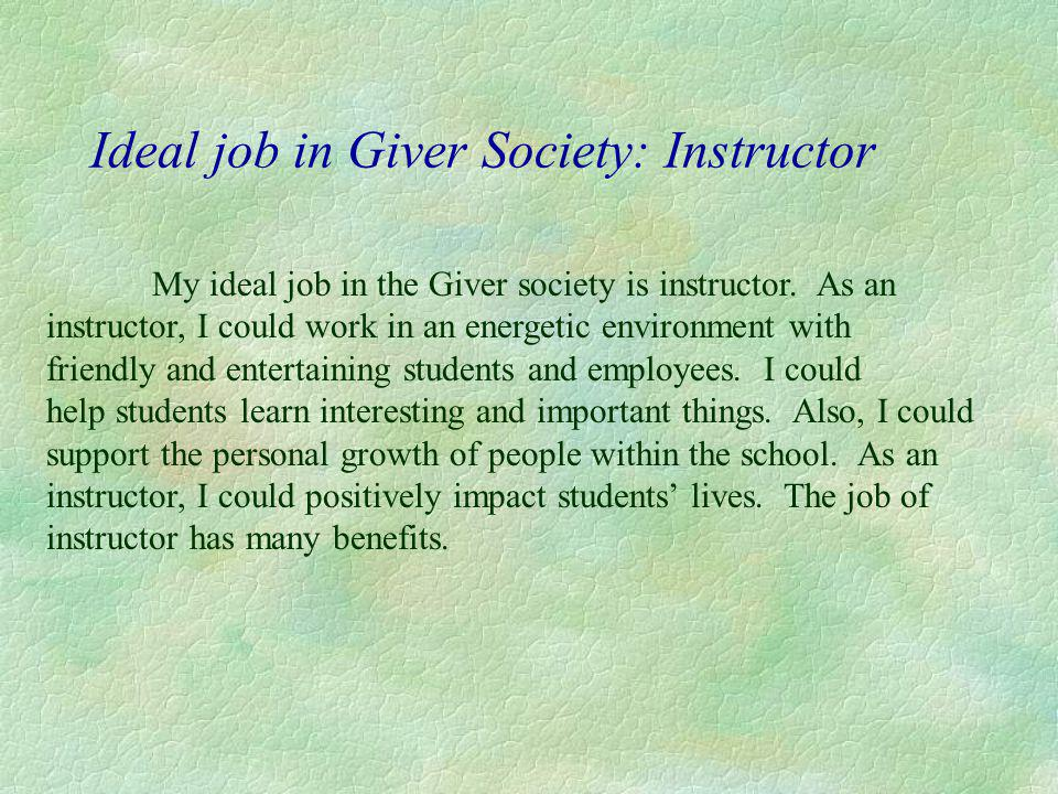 Ideal job in Giver Society: Instructor
