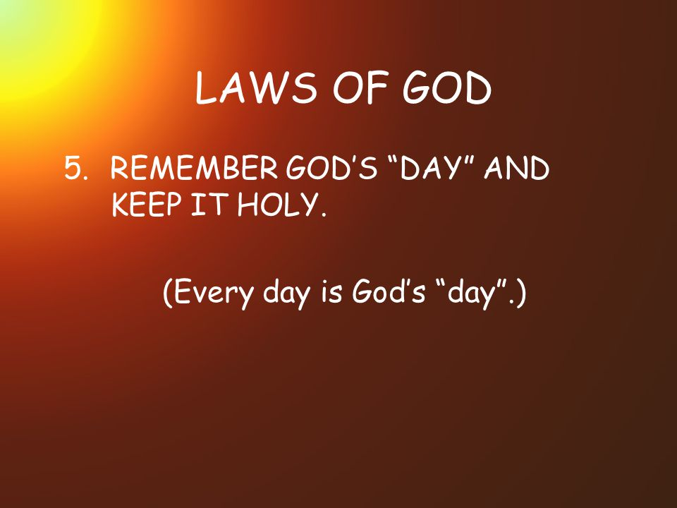 (Every day is God's day .)