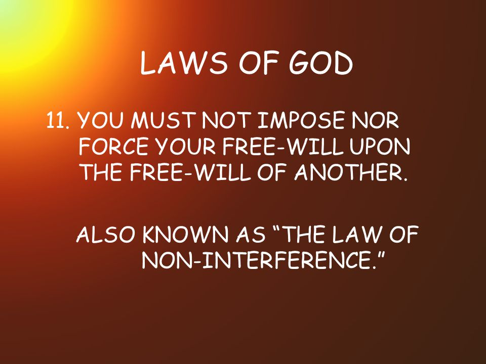 ALSO KNOWN AS THE LAW OF NON-INTERFERENCE.