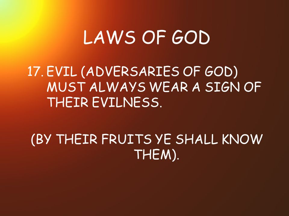 (BY THEIR FRUITS YE SHALL KNOW THEM).