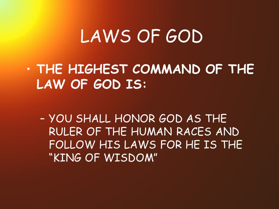 LAWS OF GOD THE HIGHEST COMMAND OF THE LAW OF GOD IS: