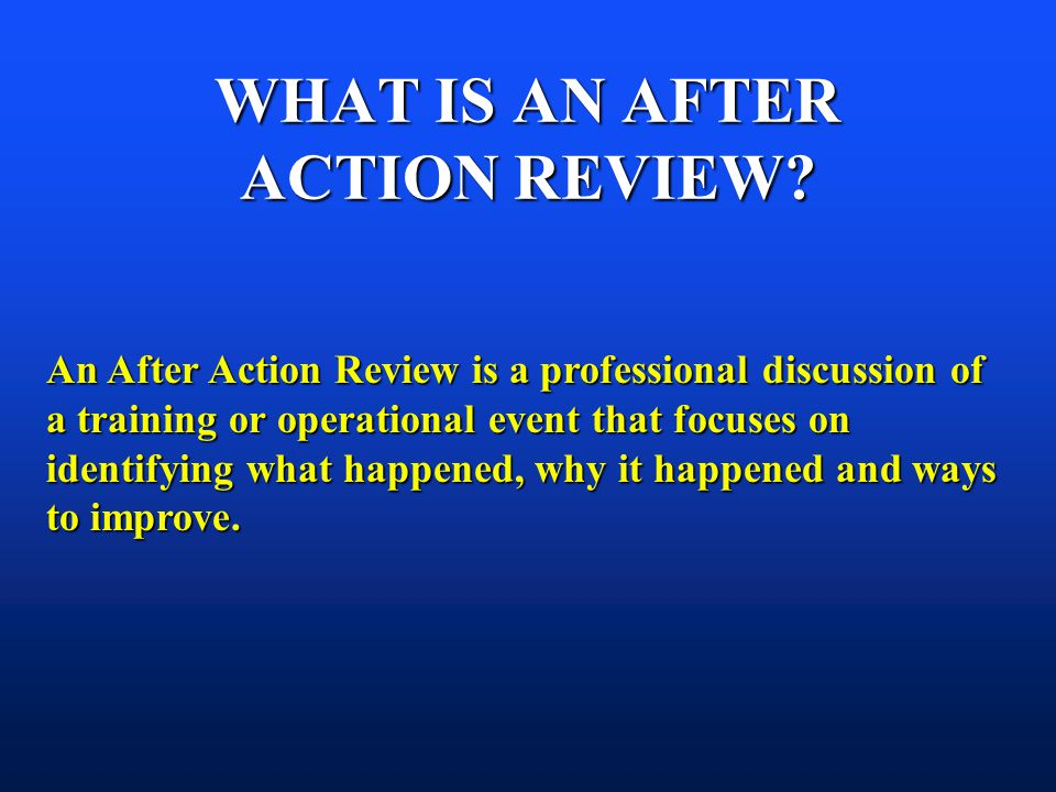 WHAT IS AN AFTER ACTION REVIEW