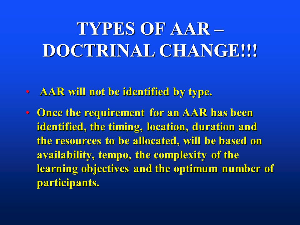 TYPES OF AAR – DOCTRINAL CHANGE!!!