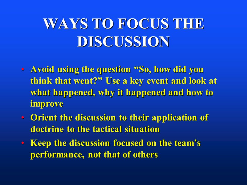 WAYS TO FOCUS THE DISCUSSION